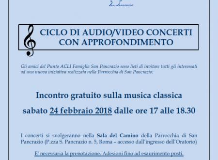 Audio/Video Concerto con approfondimento – sabato 24 febbraio 2018, ore 17 – Parrocchia San Pancrazio (Roma)