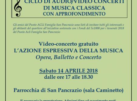 """Videoconcerto – sabato 14 aprile 2018, ore 17 – """"L'azione espressiva della musica: Opera, Balletto e Concerto"""" – Parrocchia San Pancrazio (Roma)"""